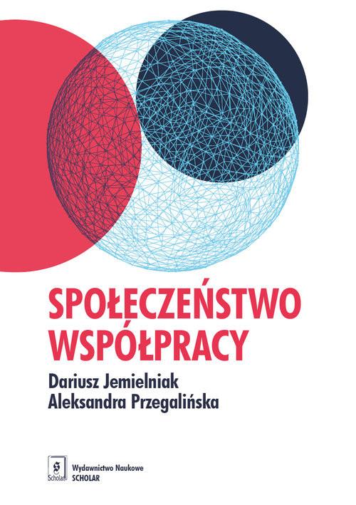 okładka Społeczeństwo współpracy, Książka | Dariusz Jemielniak, Aleksandra Przegalińska