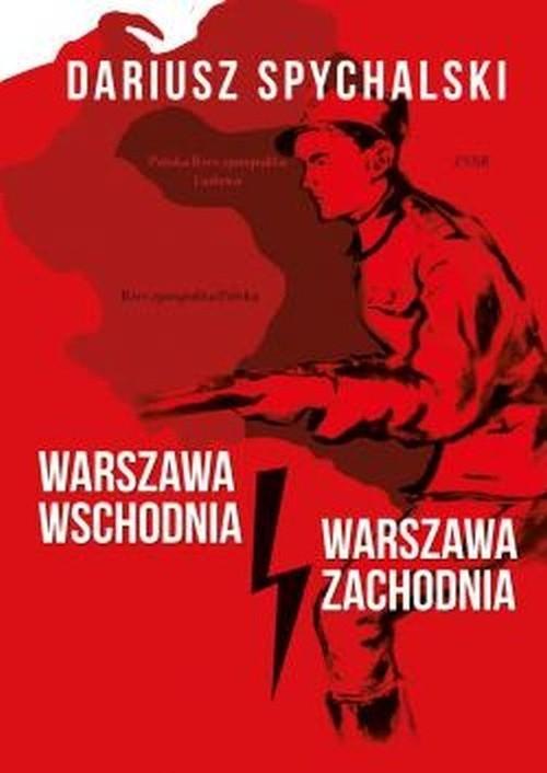 okładka Warszawa Wschodnia Warszawa Zachodnia, Książka | Spychalski Dariusz