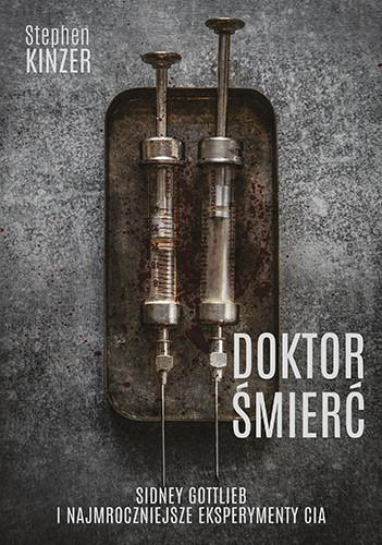 okładka Doktor Śmierć. Sidney Gottlieb i najmroczniejszeksiążka |  | Kinzer Stephen