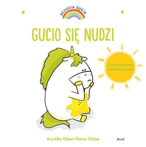 okładka Uczucia Gucia Gucio się nudziksiążka |  | Aurelie Chien, Chow Chine