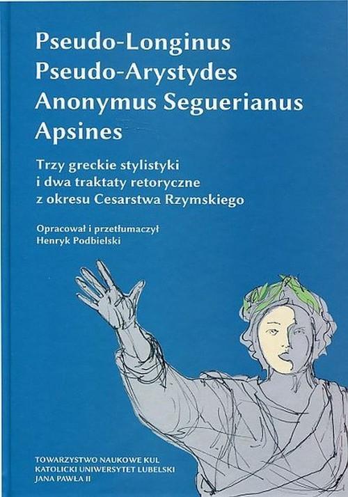 okładka Trzy greckie stylistyki i dwa traktaty retoryczne z okresu Cesarstwa Rzymskiego, Książka |