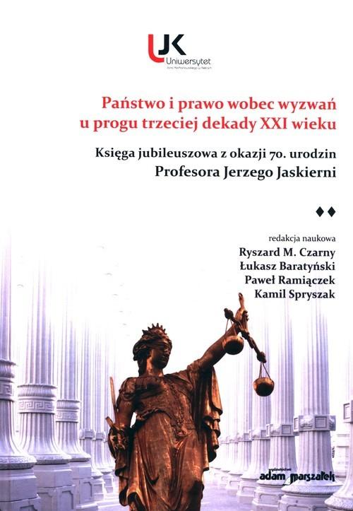 okładka Państwo i prawo wobec wyzwań u progu trzeciej dekady XXI wieku Księga jubileuszowa z okazji 70 urodzin Profesora Jerzego Jaskierni, Książka |