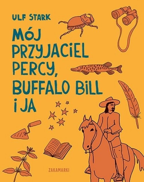 okładka Mój przyjaciel Percy Buffalo Bill i ja/Zakamarki, Książka   Stark Ulf
