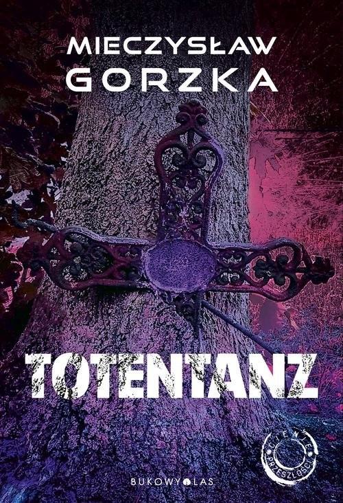 okładka Totentanzksiążka      Gorzka Mieczysław
