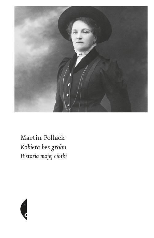 okładka Kobieta bez grobu Historia mojej ciotki, Książka | Martin Pollack