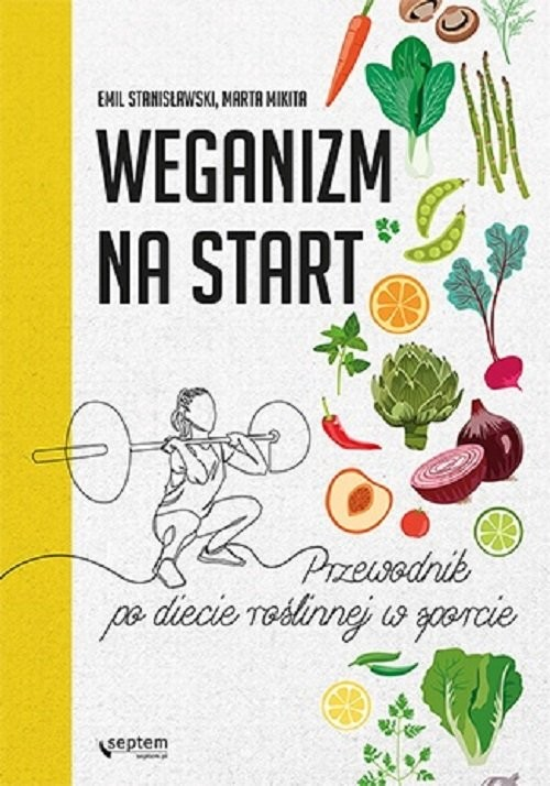 okładka Weganizm na start Przewodnik po diecie roślinnej w sporcie, Książka | Stanisławski Emil, Marta Mikita