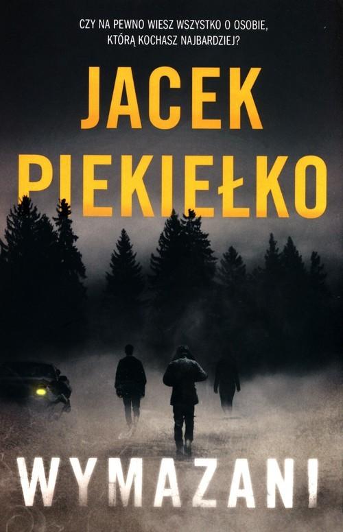 okładka Wymazani, Książka | Jacek Piekiełko