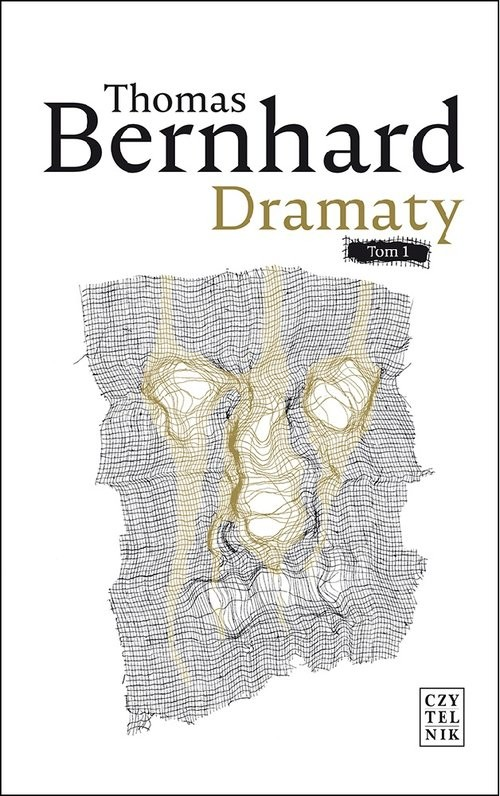 okładka Dramaty Tom 1, Książka   Thomas Bernhard