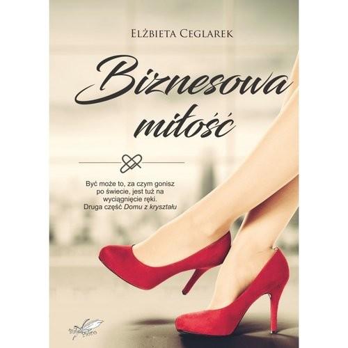 okładka Biznesowa miłość, Książka   Elżbieta  Ceglarek