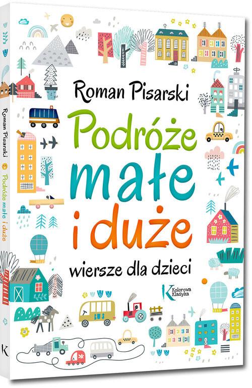 okładka Podróże małe i duże Wiersze dla dzieciksiążka |  | Pisarski Roman