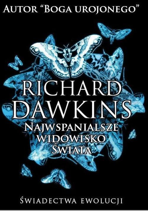 okładka Najwspanialsze widowisko świata Świadectwa ewolucji, Książka | Richard  Dawkins