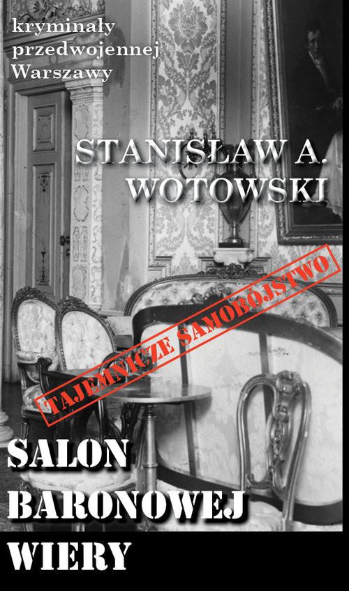 okładka Salon baronowej Wiery, Książka | Stanisław A. Wotowski