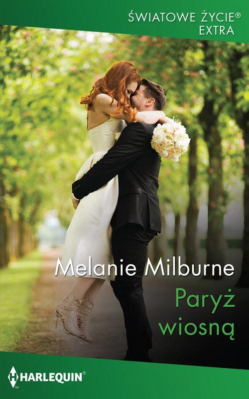 okładka Paryż wiosnąksiążka      Melanie Milburne