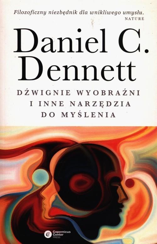 okładka Dźwignie wyobraźni i inne narzędzia do myślenia, Książka | Daniel C. Dennett