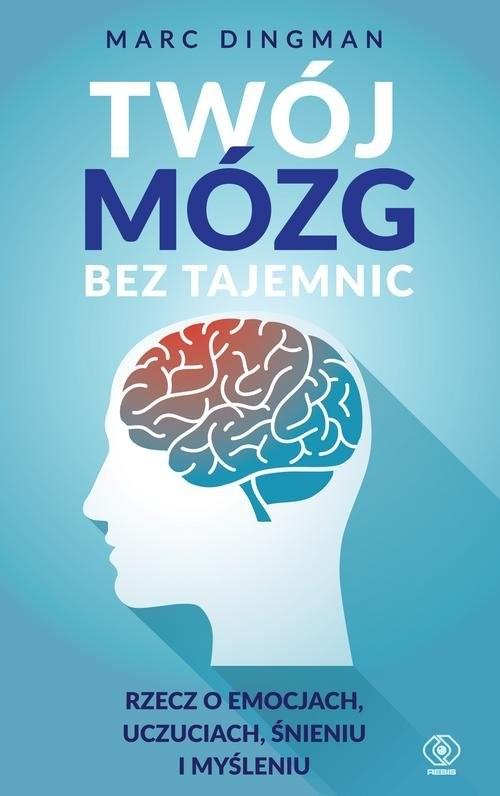 okładka Twój mózg bez tajemnic, Książka | Dingman Marc