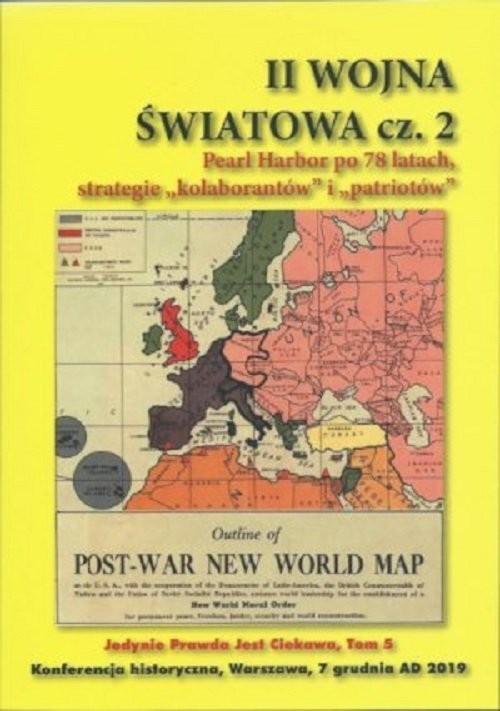 okładka II Woja Światowa cz.2 Pearl Habor po 78 latach, strategie kolaborantów i patriotówksiążka      Praca Zbiorowa
