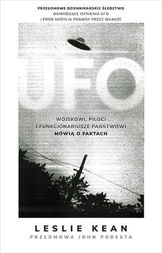 okładka UFO. Wojskowi, piloci i funkcjonariusze państwowi mówią o faktach, Książka   Leslie Kean