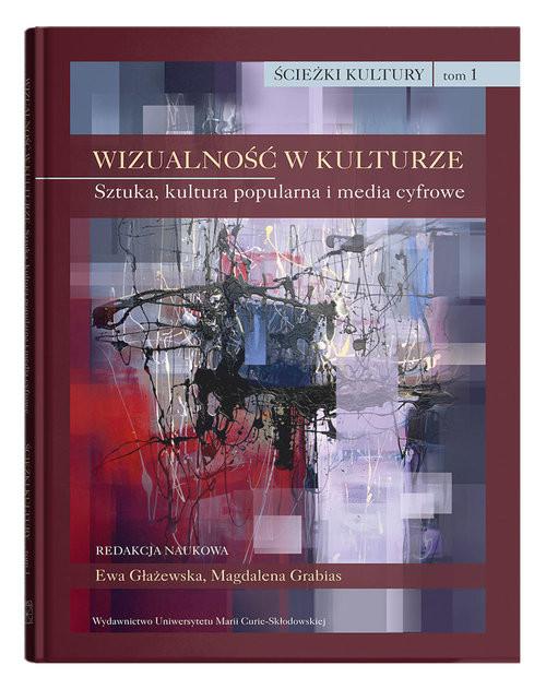 okładka Wizualność w kulturze Tom 1 Sztuka, kultura popularna i media cyfrowe, Książka |