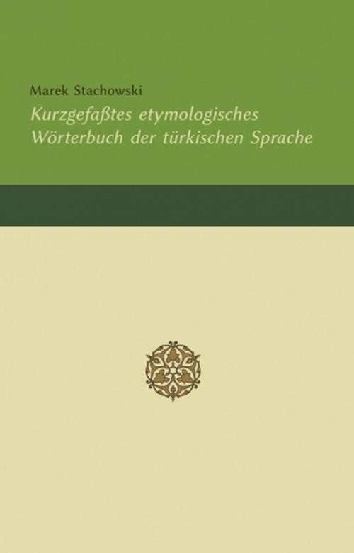 okładka Kurzgefaßtes etymologisches Wörterbuch der türkischen Sprache, Książka | Stachowski Marek