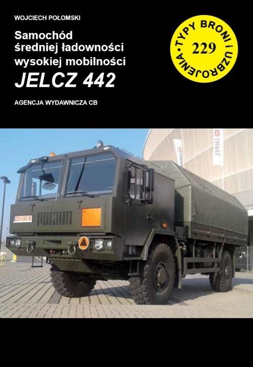 okładka Samochód średniej ładowności wysokiej mobilności  JELCZ 442książka |  | Połomski Wojciech
