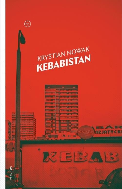okładka Kebabistanksiążka      Krystian Nowak