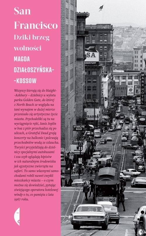okładka San Francisco Dziki brzeg wolnościksiążka |  | Działoszyńska-Kossow Magda