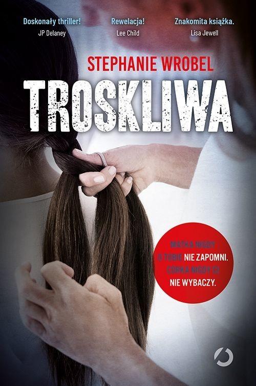 okładka Troskliwaksiążka      Stephanie Wrobel