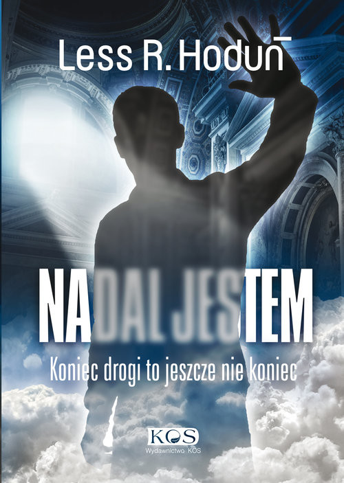 okładka Nadal jestem Koniec drogi to jeszcze nie koniec, Książka | Less R. Hoduń