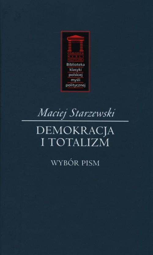 okładka Demokracja i totalitaryzm Wybór pism, Książka | Starzewski Maciej