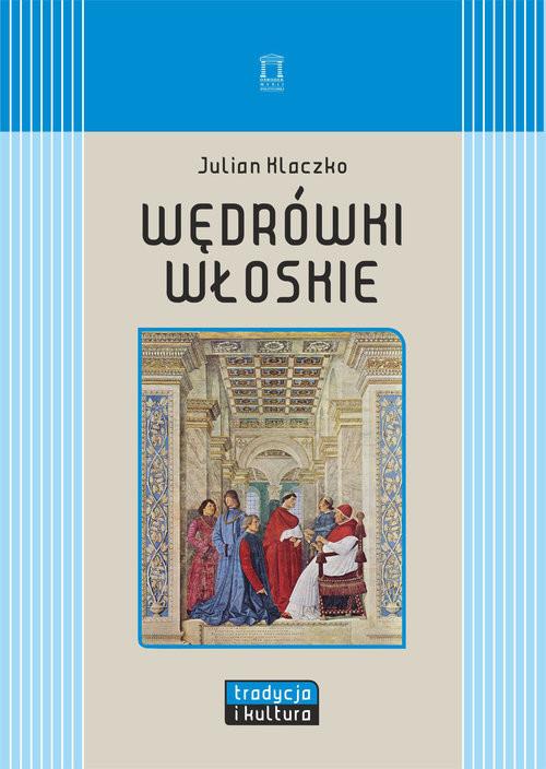 okładka Wędrówki włoskie, Książka | Julian Klaczko