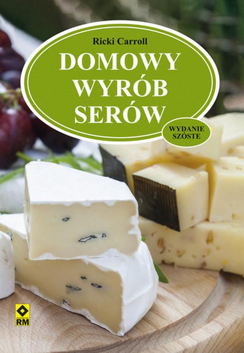 okładka Domowy wyrób serów, Książka | Carroll Ricki