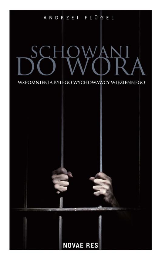 okładka Schowani do wora. Wspomnienia byłego wychowawcy więziennegoebook   epub, mobi   Andrzej Flügel