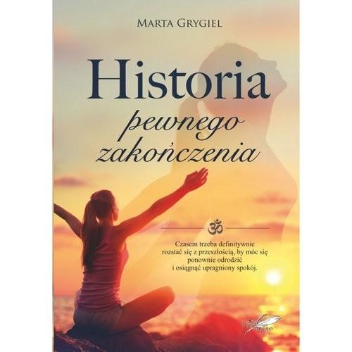 okładka Historia pewnego zakończenia, Książka   Grygiel Marta
