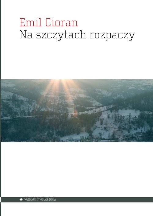 okładka Na szczytach rozpaczy, Książka | Cioran Emil