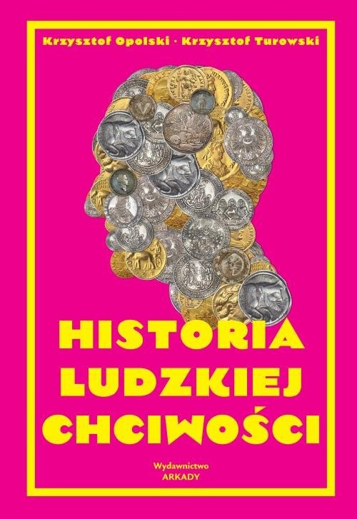 okładka Historia ludzkiej chciwości, Książka | Krzysztof Opolski, Turowski Krzysztof