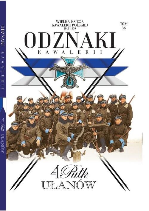okładka Wielka Księga Kawalerii Polskiej Odznaki Kawalerii Tom 36 4 Pułk Ułanówksiążka     