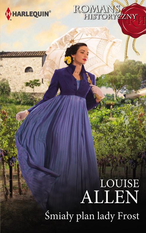 okładka Śmiały plan lady Frost /Romans Historycznyksiążka      Louise Allen