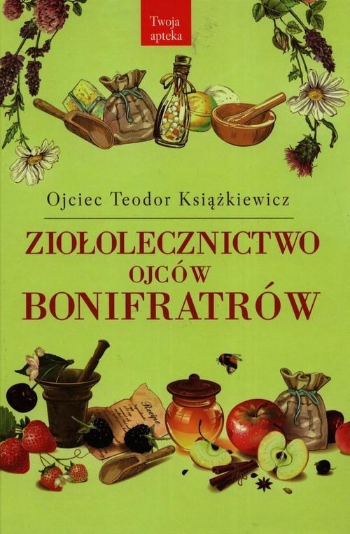 okładka Ziołolecznictwo Ojców Bonifratrów, Książka | Książkiewicz Teodor