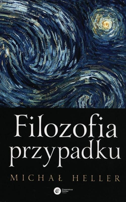 okładka Filozofia przypadku Kosmiczna fuga z preludium i codą, Książka | Michał Heller