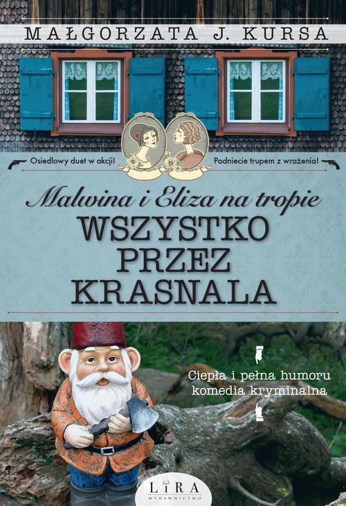 okładka Malwina i Eliza na tropie Wszystko przez krasnala, Książka | J. Małgorzata Kursa