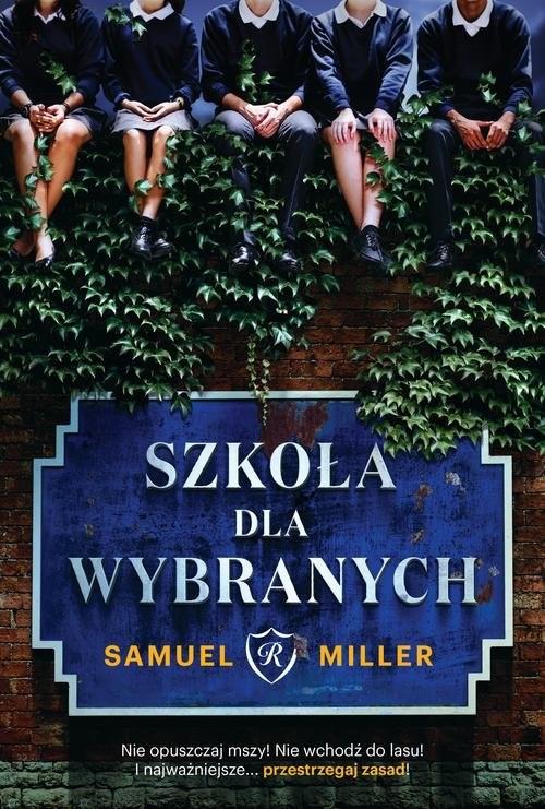 okładka Szkoła dla wybranychksiążka      Miller Samuel