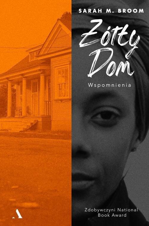 okładka Żółty dom Wspomnieniaksiążka |  | Sarah M. Broom