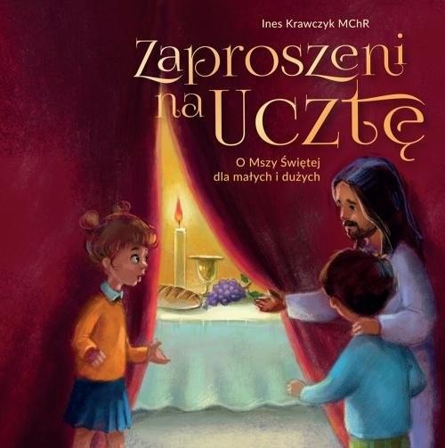 okładka Zaproszeni na ucztę O Mszy Świętej dla małych i dużych, Książka | Krawczyk Ines