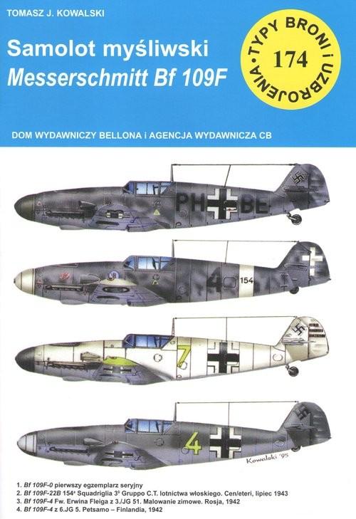 okładka Samolot myśliwski Messerschmitt Bf 109 F Typy Broni i Uzbrojenia nr 174książka |  | Tomasz J. Kowalski