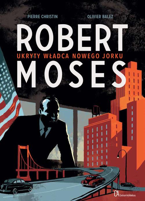 okładka Robert Moses. Ukryty władca Nowego Jorkuksiążka |  |
