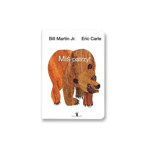 okładka Miś patrzy, Książka | Bill JR. Martin, Eric Carle