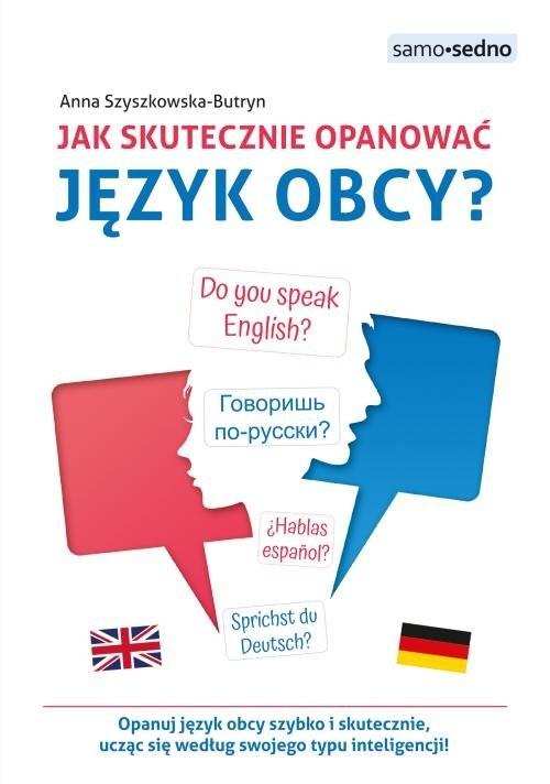 okładka Jak skutecznie opanować język obcy?książka |  | Szyszkowska-Butryn Anna