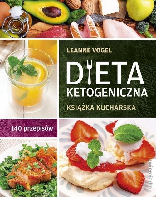 okładka Dieta ketogeniczna Książka kucharska. 140 przepisówksiążka |  | Vogel Leanne