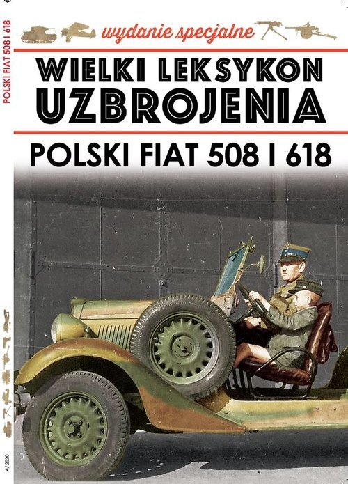 okładka Wielki Leksykon Uzbrojenia Wydanie Specjalne nr 4/20 Polski Fiat 508 i 618książka |  | Korbal Jędrzej