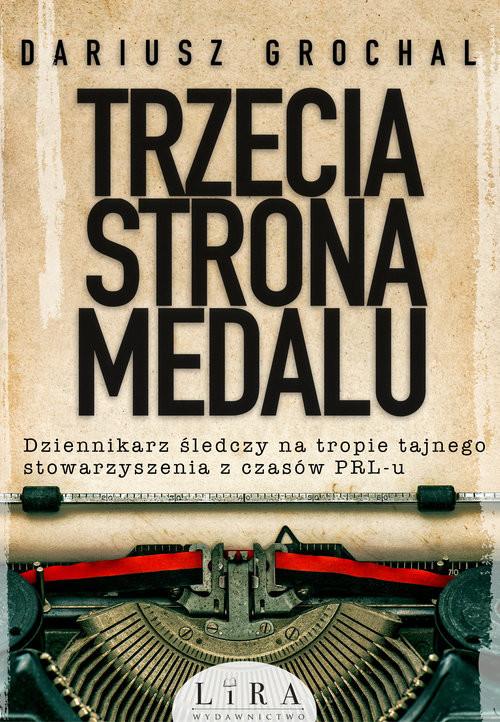 okładka Trzecia strona medalu, Książka | Dariusz Grochal